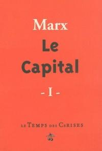 Le Capital : Critique de l'économie politique Tome 1, Le développement de la production capitaliste