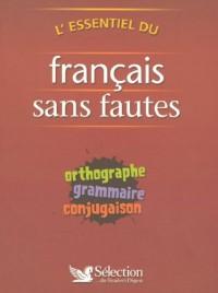 L'essentiel du français sans fautes : Orthographe, grammaire, conjugaison