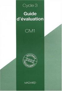 Guide d'évaluation CM1 cycle 3 : Nouveaux programmes 2002