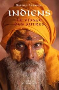 Indiens: Le visage des autres