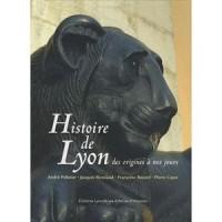 Histoire de Lyon : Des origines à nos jours