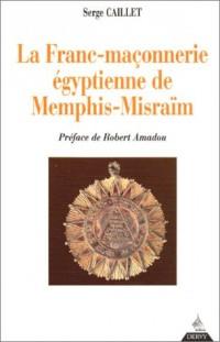 La Franc-maçonnerie égyptienne de Memphis-Misraïm