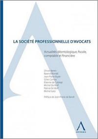 La société professionnelle d'avocats : Actualités déontologiques, fiscales, comptables et financières
