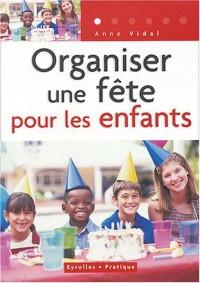 Organiser une fête pour les enfants (de 3 à 12 ans)