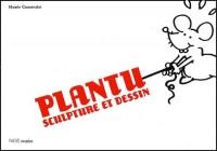 Plantu, sculpture et dessin