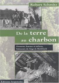 De la terre au charbon : Hommes, femmes et enfants bâtisseurs du Siège de Merlebach