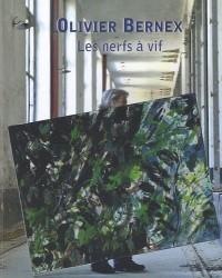 Olivier Bernex : Les nerfs à vif