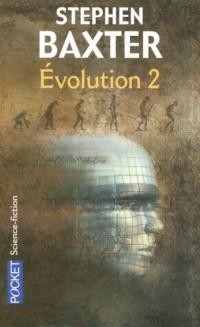 Evolution, Tome 2 :