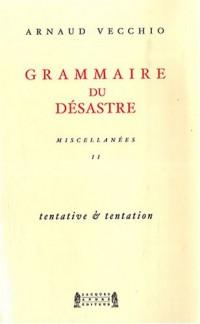 Grammaire du désastre : Tome 2, Tentative et tentation