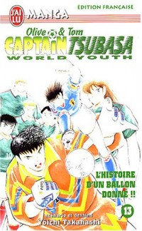 Captain Tsubasa World Youth, tome 13 : Olive and Tom