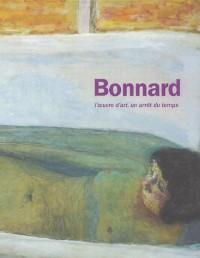 Pierre Bonnard : L'oeuvre d'art, un arrêt du temps