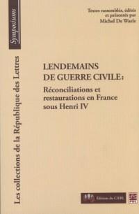 Lendemains de guerre civile : Réconcilisations et restaurations en France sous Henri IV