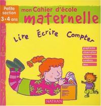 Mon cahier d'école maternelle : Petite section