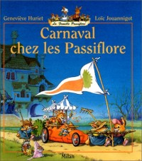 La Famille Passiflore : Carnaval chez les Passiflore