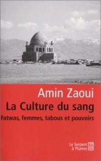 La Culture du sang : Fatwas, femmes, tabous et pouvoirs