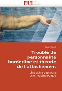 Trouble de personnalité borderline et théorie de l'attachement