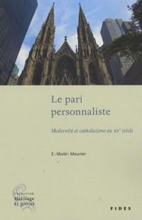 Le pari personnaliste : Modernité et catholicisme au XXe siècle