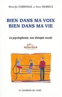 Bien dans ma Voix, Bien dans ma Vie : La psychophonie, une thérapie vocale