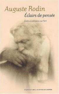 Auguste Rodin, éclairs de pensée, écrits et entretiens