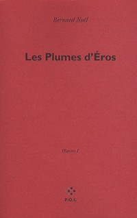 Les plumes d'Eros : Oeuvres I