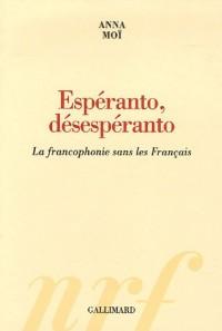Espéranto, désespéranto: La francophonie sans les Français