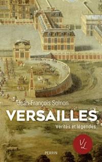 Versailles. Verités et légendes  width=