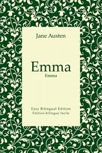 Emma - Emma - English to French - Anglais vers le français (Translated): Easy Bilingual Edition - Édition bilingue facile