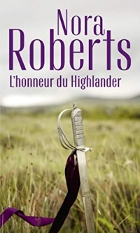 L'honneur du Highlander : Serena la rebelle - Contre vents et marées (Nora Roberts)