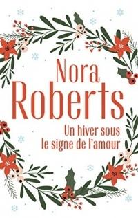 Un hiver sous le signe de l'amour : Une famille pour Noël - Un Noël dans les Catskills (Nora Roberts)
