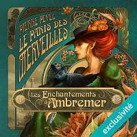 Les Enchantements d'Ambremer: Le Paris des merveilles 1  width=