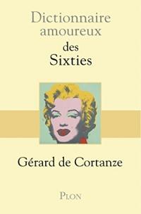 Dictionnaire amoureux des sixties  width=