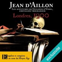 Londres, 1200: Les aventures de Guilhem d'Ussel 6  width=