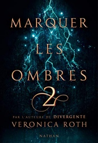 Marquer les ombres - Tome 2