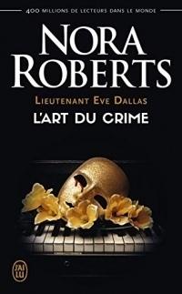Lieutenant Eve Dallas (Tome 25) - L'art du crime (Nora Roberts)