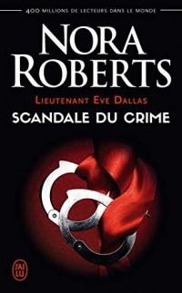 Lieutenant Eve Dallas (Tome 26) - Scandale du crime (J'ai lu t. 9037)