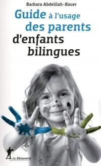 Guide à l'usage des parents d'enfants bilingues  width=