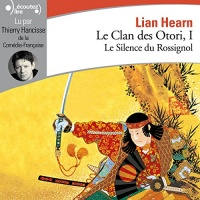 Le silence du rossignol: Le Clan des Otori 1