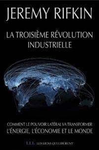 La troisième révolution industrielle: Comment le pouvoir latéral va transformer l'énergie, l'économie et le monde  width=