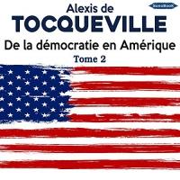 De la démocratie en Amérique 2  width=