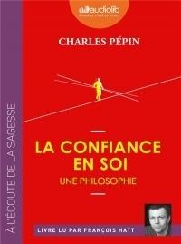 La Confiance en soi - Une philosophie: Livre audio 1 CD MP3  width=