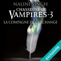 La compagne de l'archange: Chasseuse de vampires 3