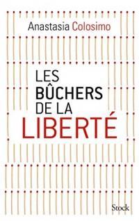 Les bûchers de la liberté (Essais - Documents)  width=
