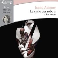 Les robots: Le cycle des robots 1