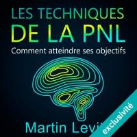 Les techniques de la PNL: Comment atteindre ses objectifs