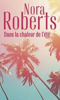 Dans la chaleur de l'été : Sous le soleil d'Arizona - Une singulière attirance (Nora Roberts)