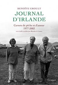 Journal d'Irlande : Carnets de pêche et d'amour - Texte établi et préfacé par Blandine de Caunes. (Littérature Française)  width=