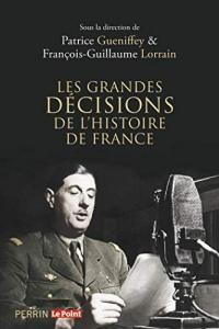 Les grandes décisions de l'histoire de France  width=