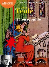 Héloïse, ouille !: Livre audio 1 CD MP3 - Suivi d'un entretien entre Jean Teulé et Dominique Pinon
