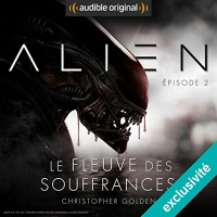 Alien : Le fleuve des souffrances 2  width=