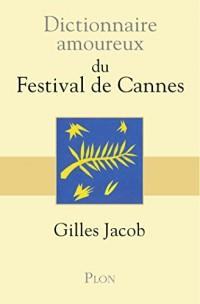 Dictionnaire amoureux du festival de Cannes  width=